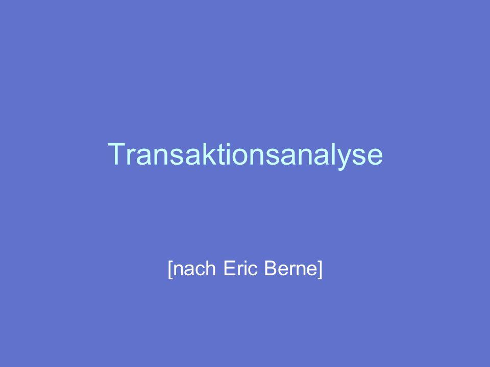 Transaktionsanalyse [nach Eric Berne]